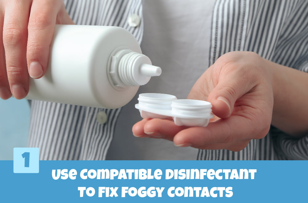 Fix Blurry Contact Lenses via Compatible Disinfectant