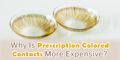 Why is Prescription Colored Contacts More Expensive?