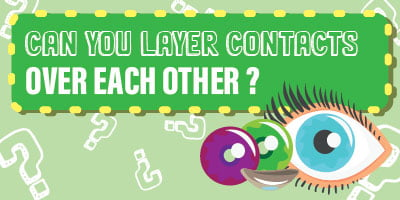 Can you layer contacts