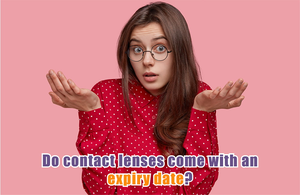 Do Contact Lenses Come with Expiration Dates