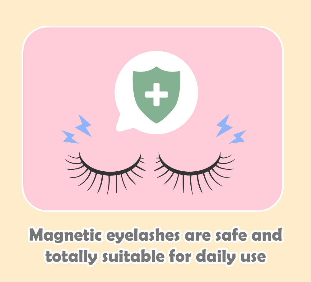 Magnetic eyelashes are safe and totally suitable for daily use
